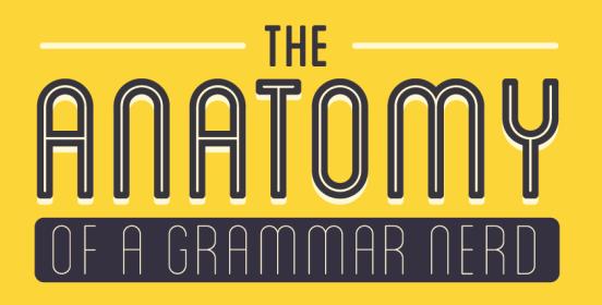 Anatomy of a Grammar Nerd