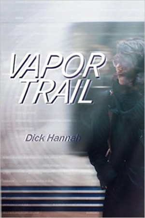 Vapor Trail Dick Hannah