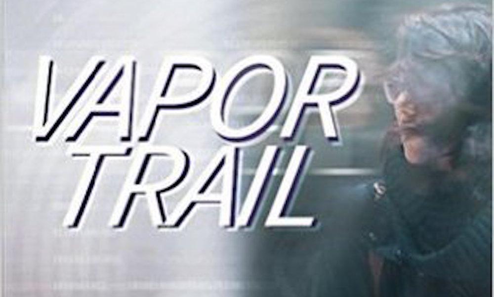Vapor Trail Dick Hannah