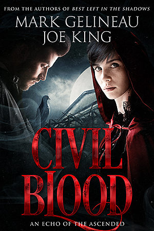 Civil Blood Mark Gelineau Joe King