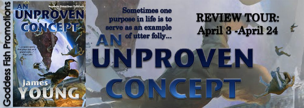 Blog Tour and Giveaway: An Unproven Concept by James Young