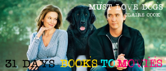 Books to Movies: Must Love Dogs