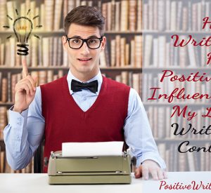 How Writing Has Positively Influenced My Life