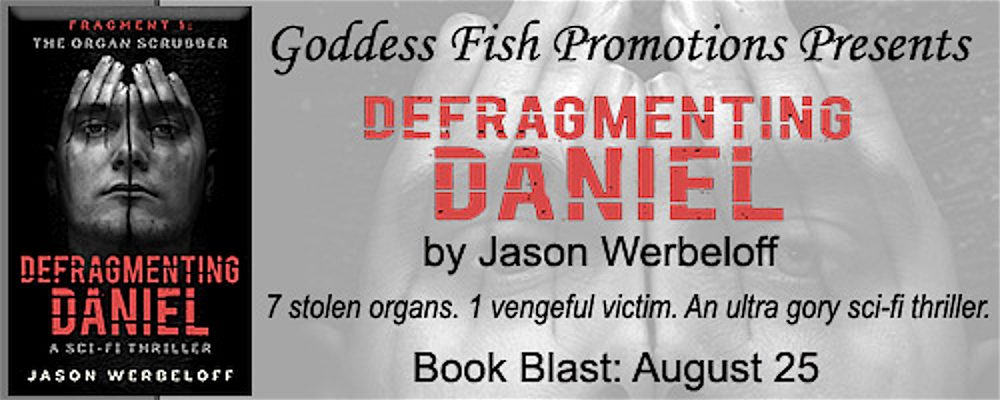 Spotlight and Giveaway: Defragmenting Daniel #1, The Organ Scrubber by Jason Werbeloff