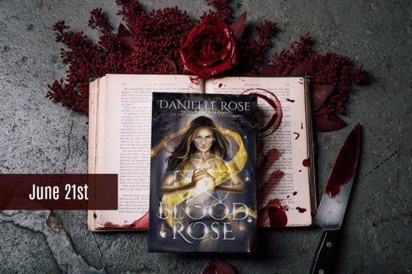Blood Rose Danielle Rose June 21