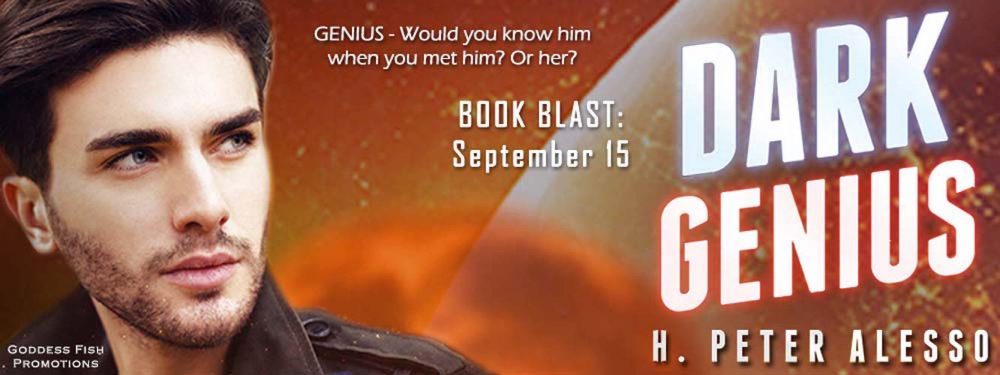 Spotlight and Giveaway: Dark Genius by H Peter Alesso