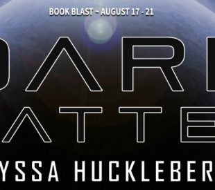 Spotlight: Dark Matter by Alyssa Huckleberry (and a $10 Giveaway)